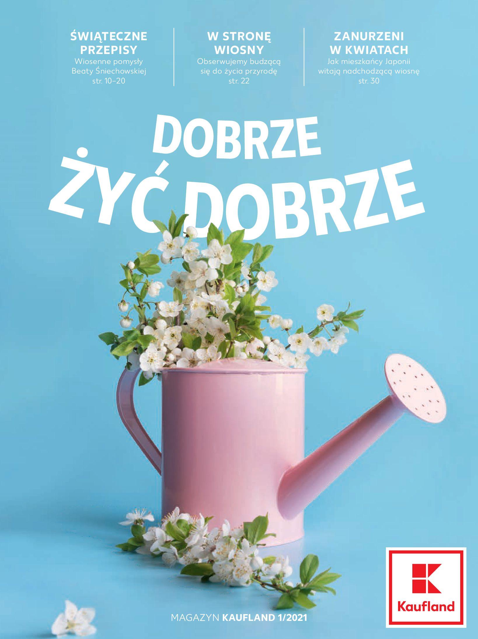"""Gazetka Kaufland: Magazyn """"Dobrze żyć dobrze"""" 2021-02-24 page-1"""