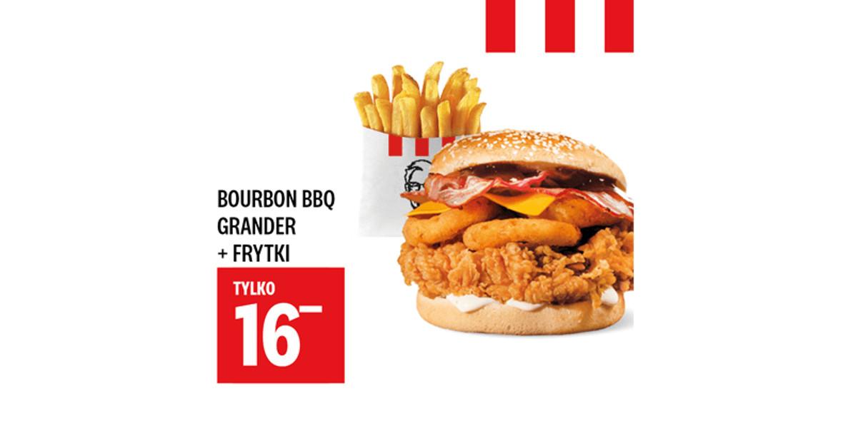 KFC: 16 zł Bourbon BBQ Grander + Frytki 03.03.2021