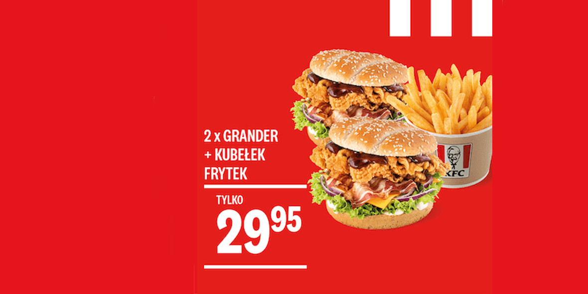 KFC: 29,95 zł za 2 x Grander + Kubełek Frytek 01.01.0001