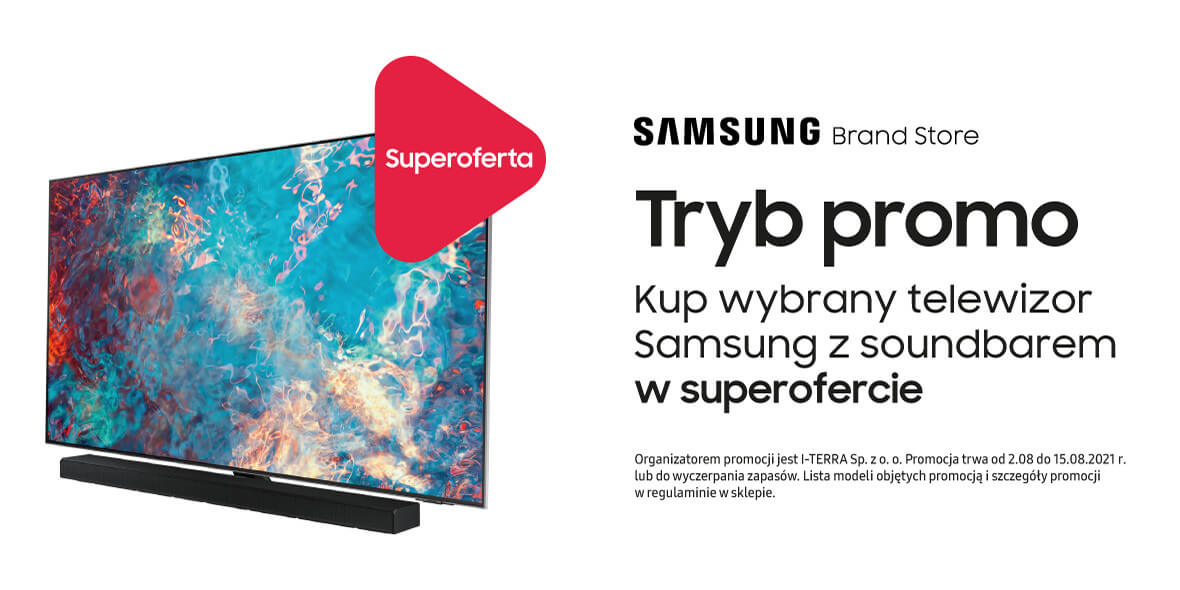 Samsung Brand Store: Tryb promo na wybrane telewizory z soundbarem 02.08.2021