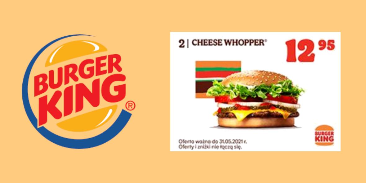 Burger King: 12,95 zł za Cheese Whopper 23.04.2021