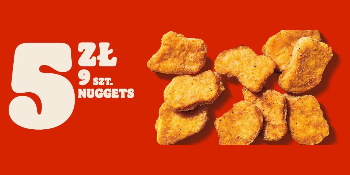 Burger King: 5 zł za 9 sztuk Nuggets 01.10.2021