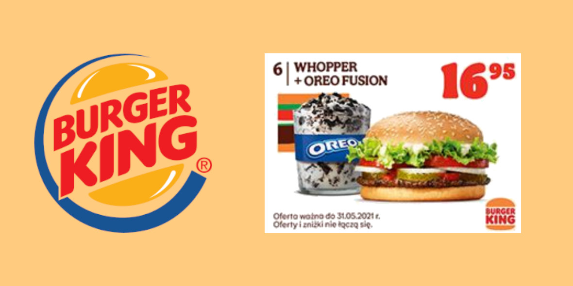 Burger King: 16,95 zł za Whopper + Oreo Fusion 23.04.2021