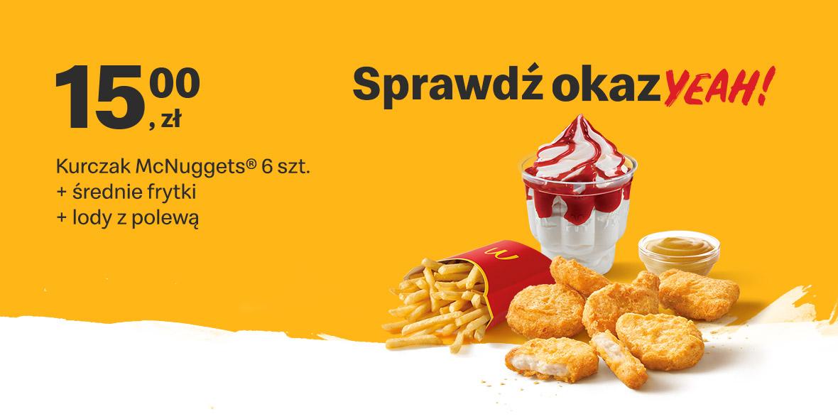 McDonald's: 15 zł Kurczak McNuggets® 6 szt.+średnie frytki+lody 18.10.2021
