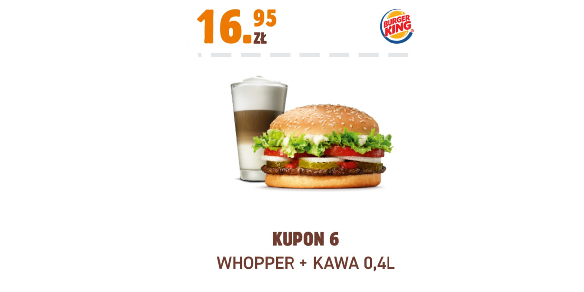 Burger King: 16,95 zł Whopper + Kawa 0,4 l 17.11.2020