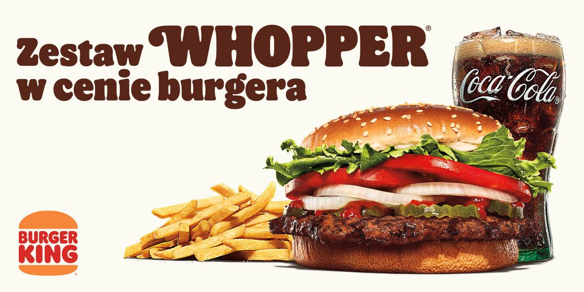 Burger King: 13,99 zł za Whopper w zestawie