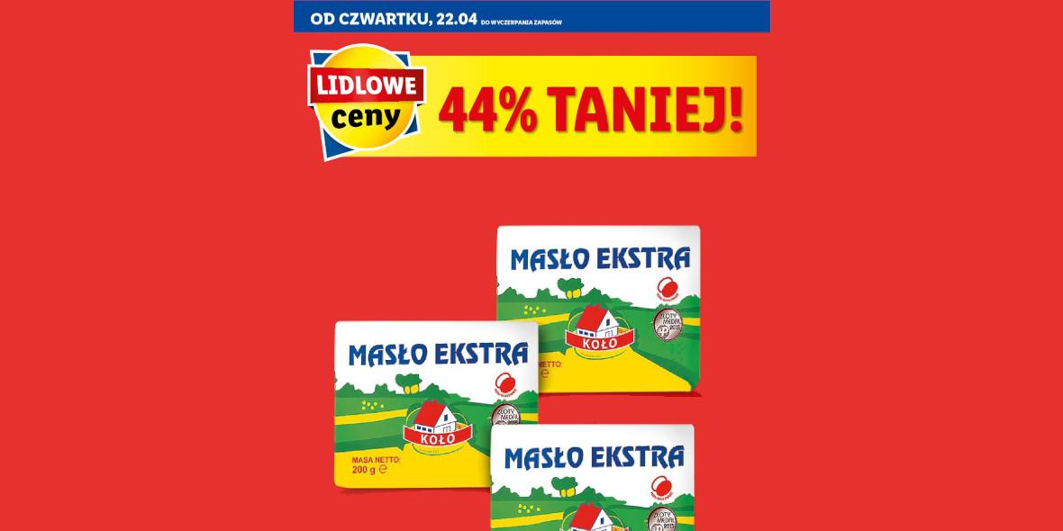 Lidl: -44% na masło ekstra 22.04.2021