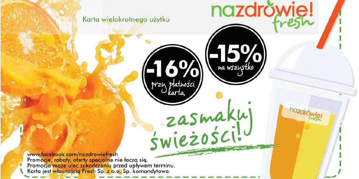Na zdrowie fresh: Do -16% na cały asortyment