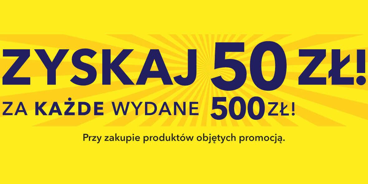 Media Expert:  Kod: -50 zł za każde wydane 500 zł 15.10.2021