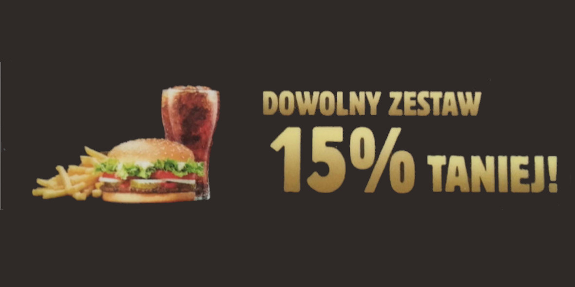 Burger King: -15% na dowolny zestaw 01.01.0001