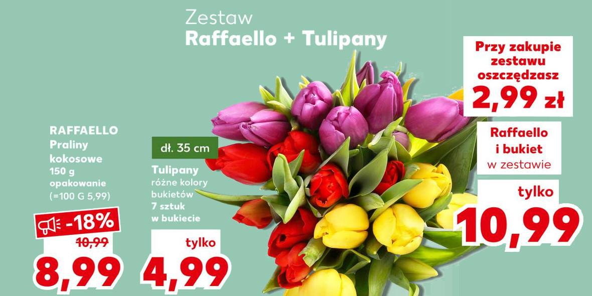 Kaufland: 10,99 zł za zestaw Raffaello + Tulipany 08.03.2021