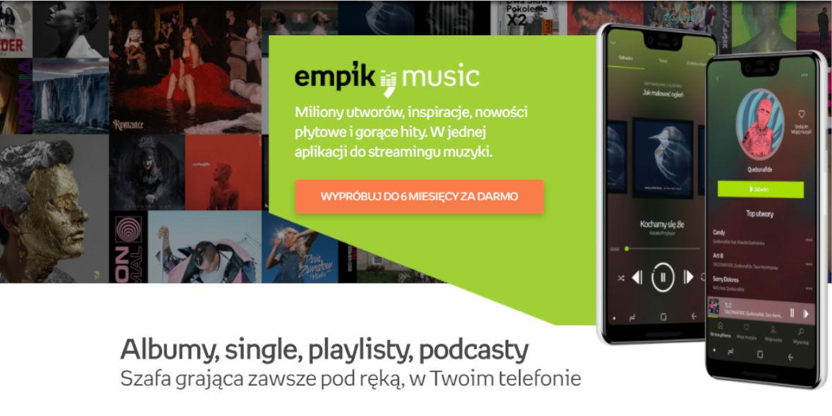 Empik:  Empik Music przez 6 miesięcy za darmo 18.09.2020