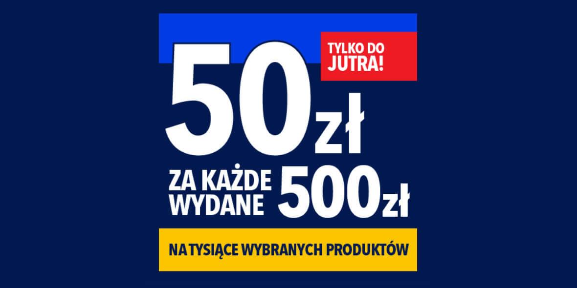 RTV EURO AGD: -50 zł za każde wydane 500 zł 11.05.2021