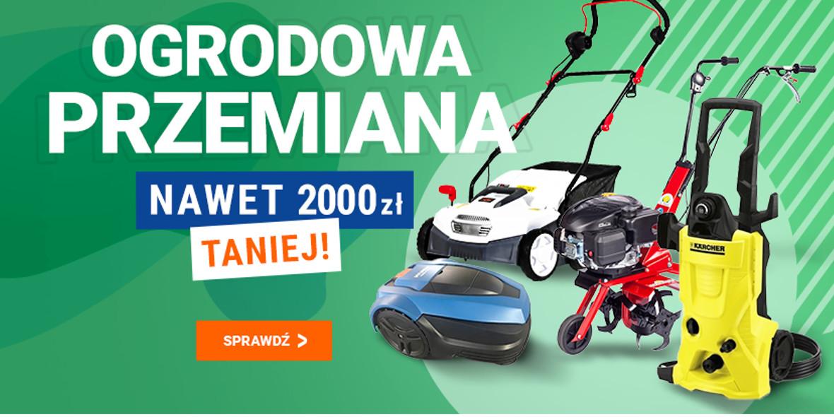 Avans: Do -2000 zł na produkty do ogrodu 12.04.2021