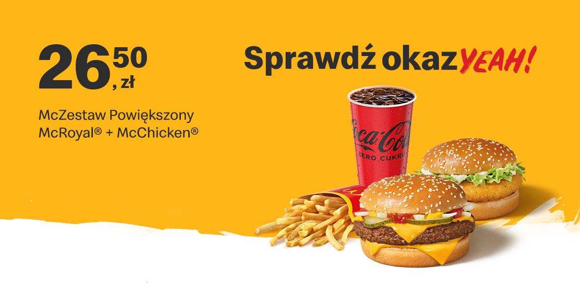 McDonald's: 26,50 zł McZestaw Powiększony McRoyal® + McChicken® 18.10.2021