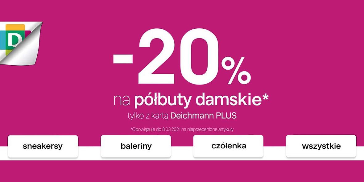 Deichmann: -20% na Dzień Kobiet w Deichmann 04.03.2021