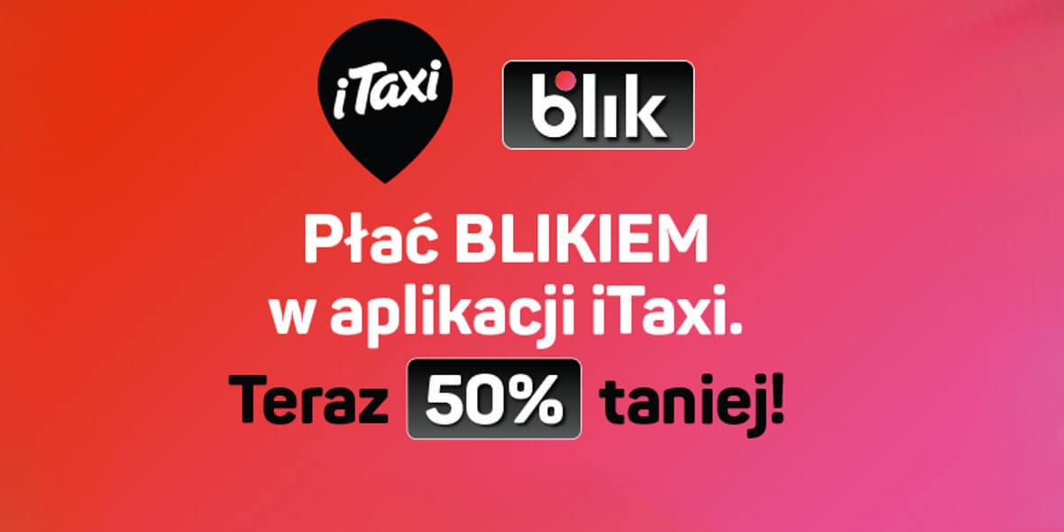 na przejazdy z iTaxi płacąc BLIKIEM