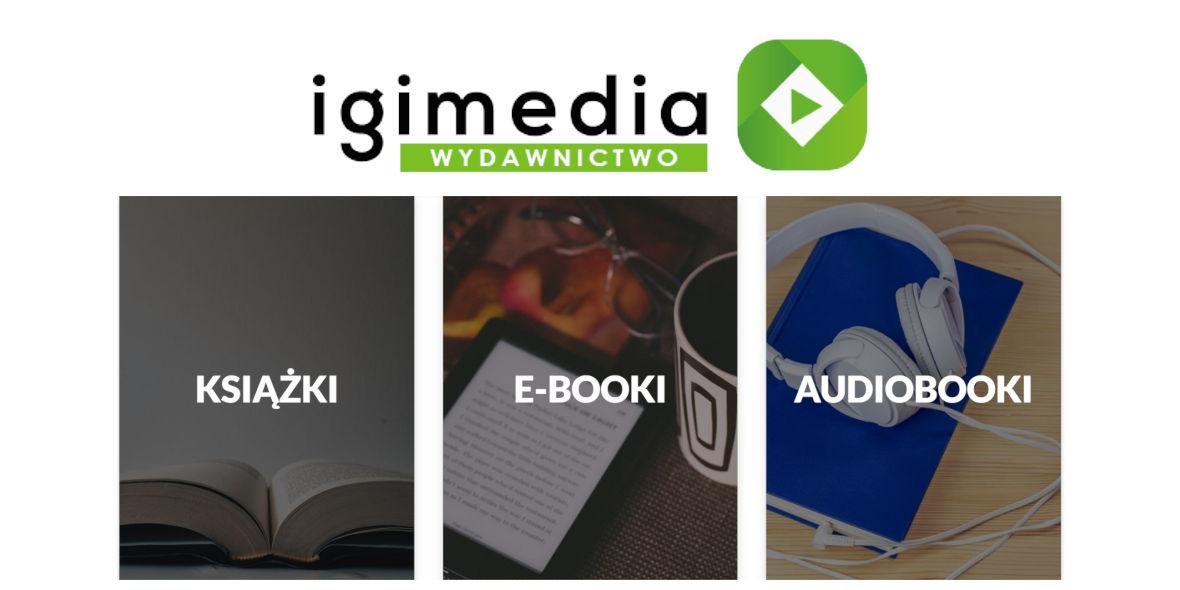 Wydawnictwo IGI Media: Książki, E-booki, Audiobooki od IGI MEDIA
