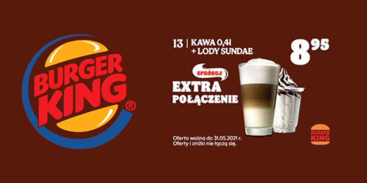 Burger King: 8,95 zł za Kawę 0.4 l + Lody Sundae 23.04.2021