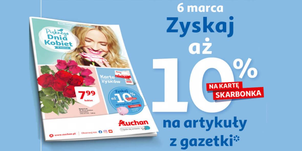Auchan: 10% zwrotu na kartę Skarbonka na artykuły z gazetki 06.03.2021