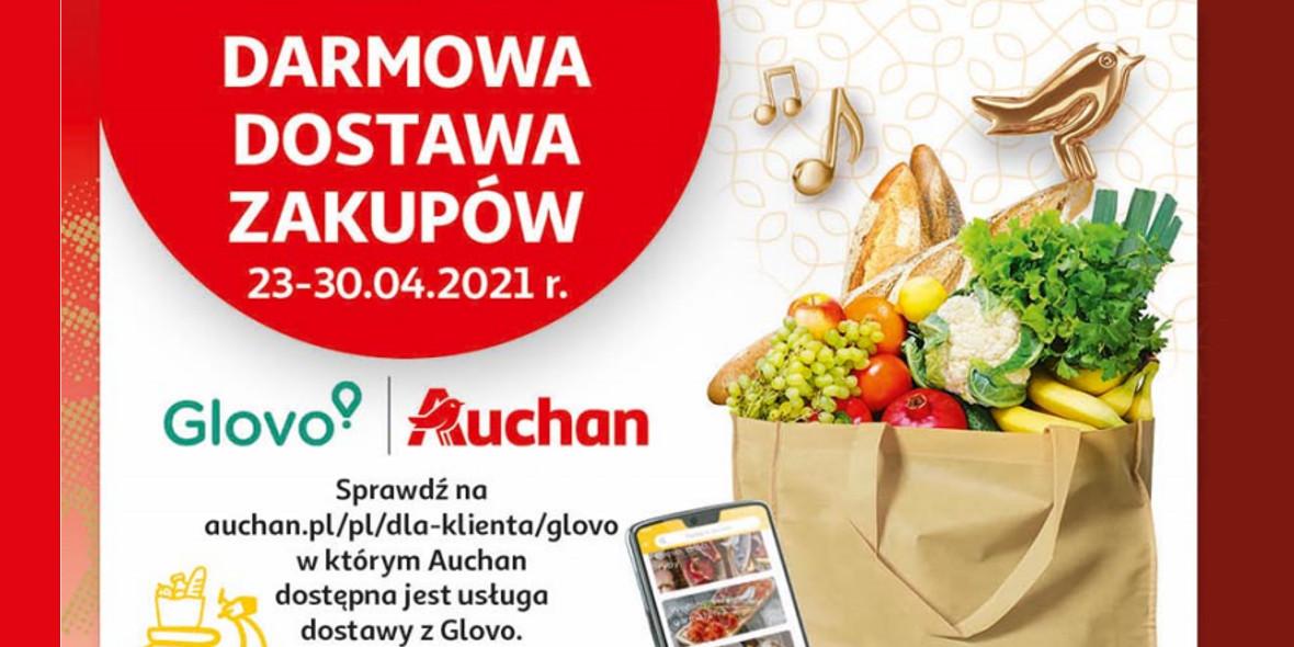 Auchan:  Darmowa dostawa z Glovo 23.04.2021