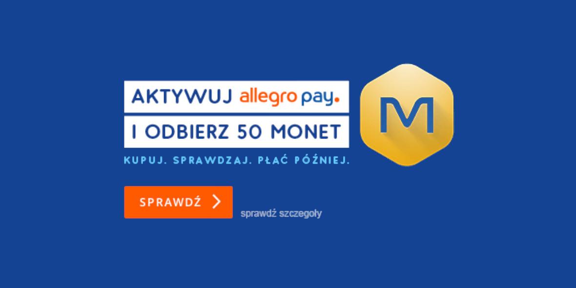 Allegro: +50 Monet za aktywację Allegro Pay 06.09.2021