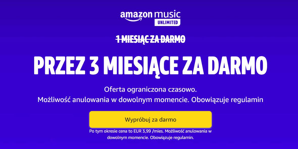 Amazon: Za darmo 3 miesiące Amazon Music Unlimited 23.10.2021