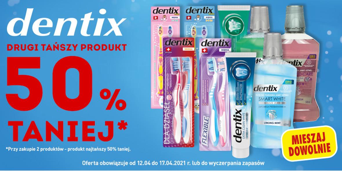 Biedronka: -50% na drugi tańszy produkt dentix 13.04.2021