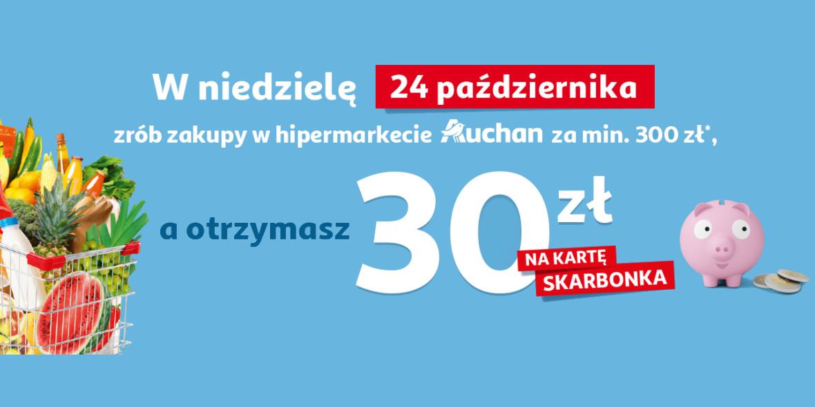Auchan: 30 zł zwrotu na kartę Skarbonka 24.10.2021
