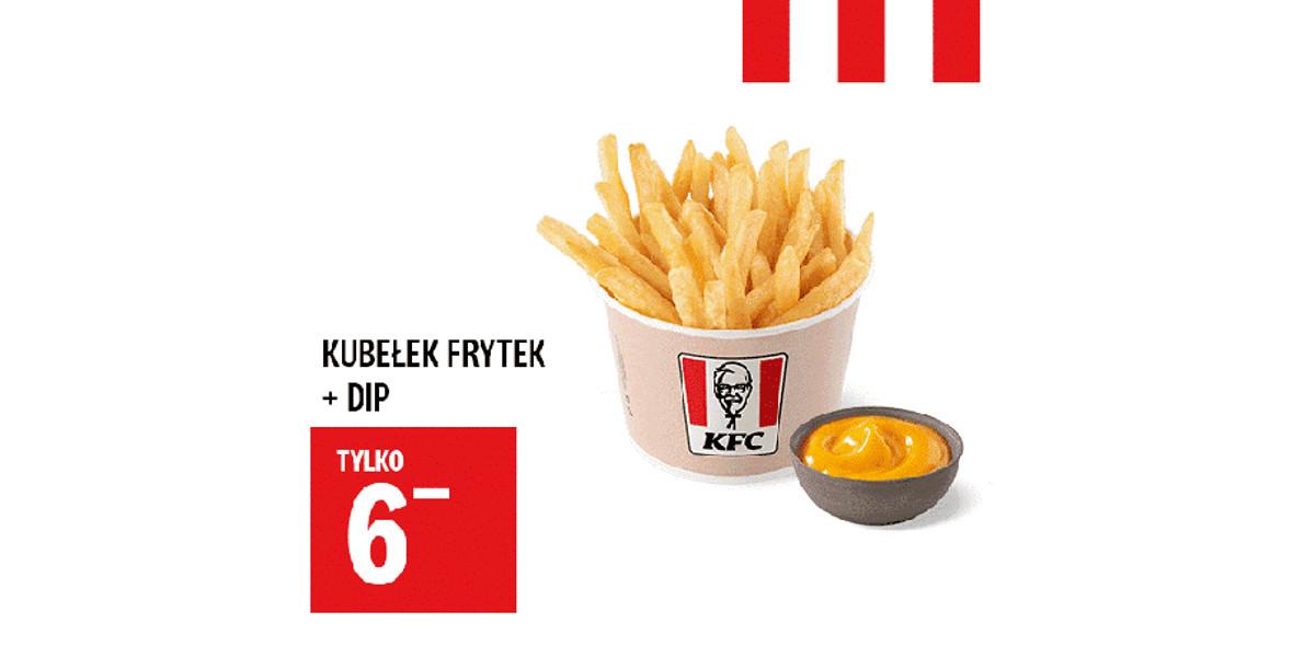 KFC: 6 zł Kubełek Frytek + Dip 17.03.2021