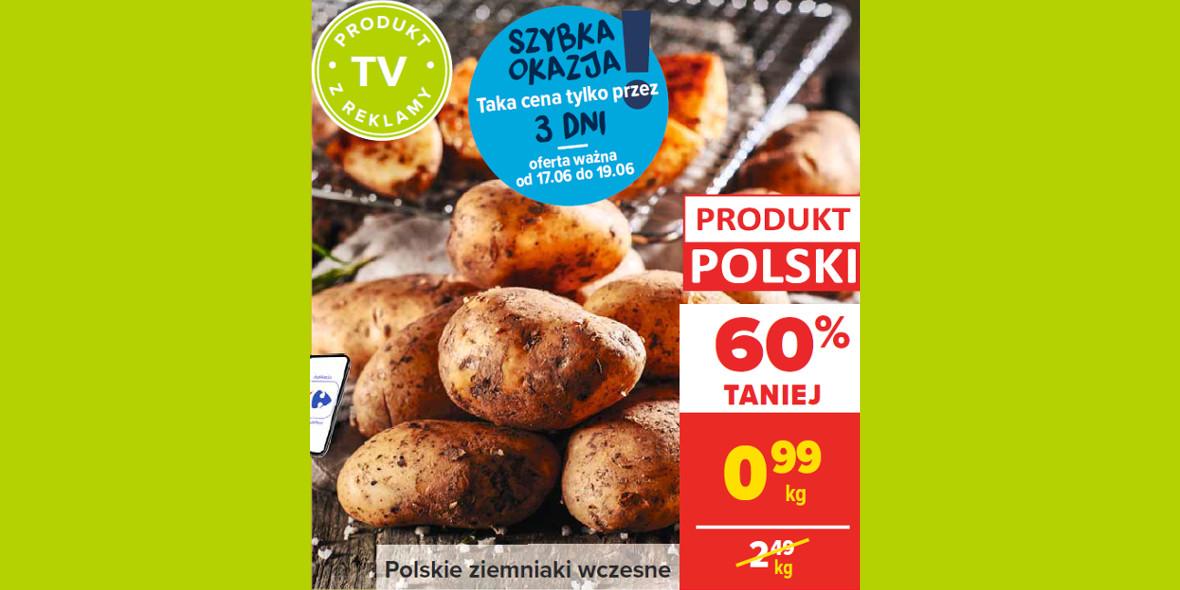 Carrefour: -60% na polskie ziemniaki wczesne 17.06.2021