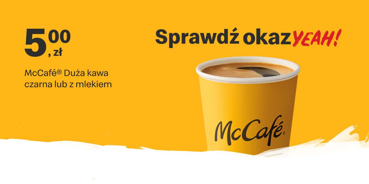McDonald's:  5 zł McCafé® Duża kawa czarna lub z mlekiem 01.03.2021