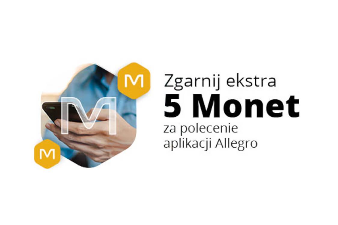 Allegro.pl: Do 50 Monet Do 50 Monet za polecanie aplikacji Allegro 02.03.2021