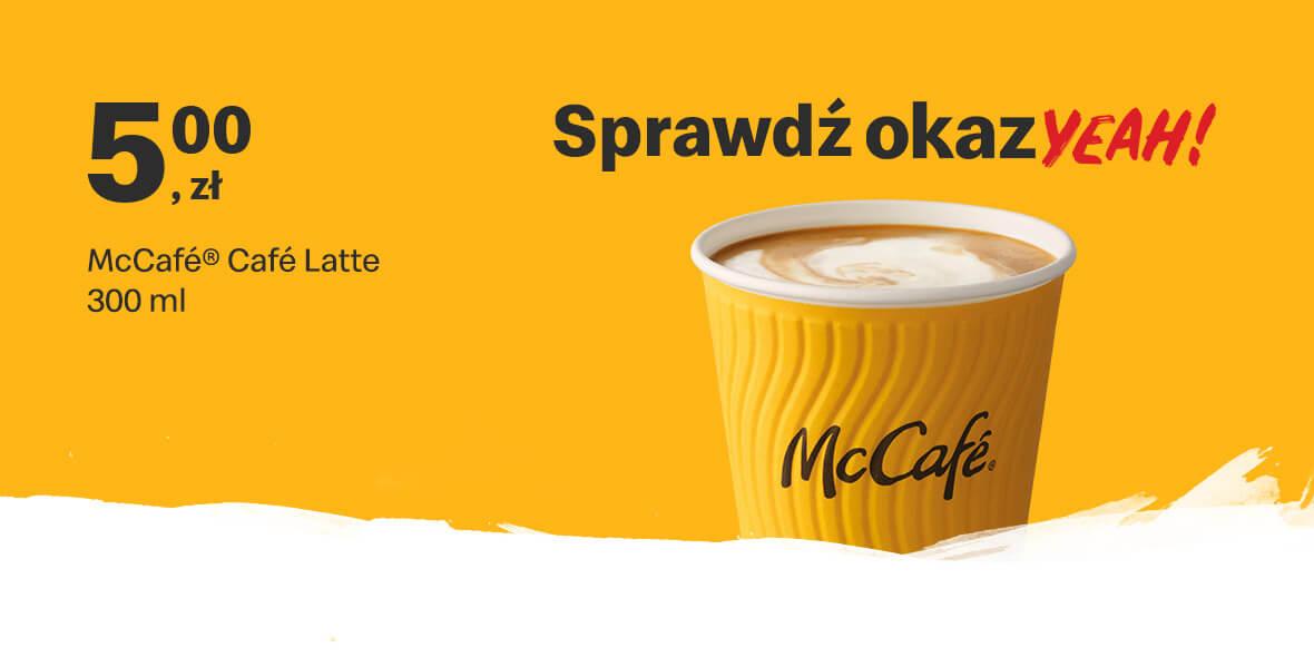 McDonald's:  5 zł McCafé® Café Latte 300 ml 01.03.2021