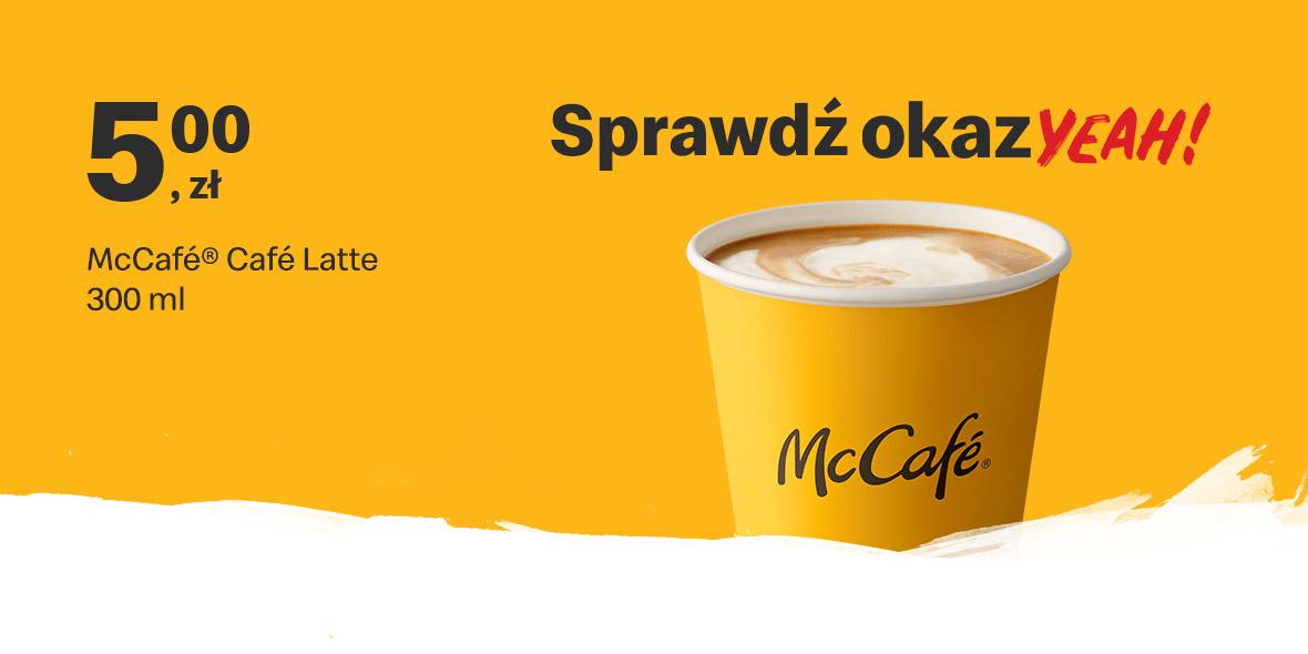 McDonald's:  5 zł za McCafe Cafe Latte 300 ml 02.08.2021