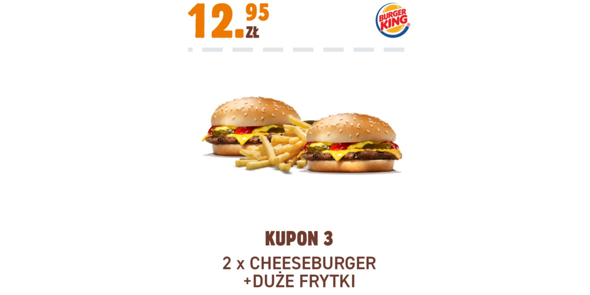 Burger King: 12,95 zł 2 x Cheeseburger + Duże Frytki 17.11.2020