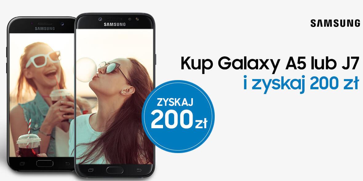 przy zakupie Galaxy A5 lub J7
