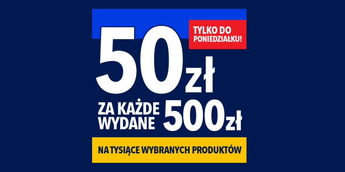 RTV EURO AGD: -50 zł za każde wydane 500 zł 22.04.2021