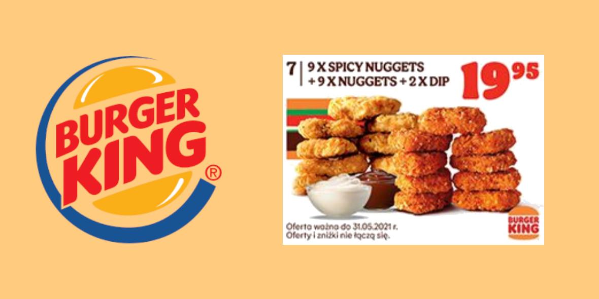 Burger King: 19,95 zł za 9x Spicy Nuggets + 9x Nuggets + 2x Dip 23.04.2021