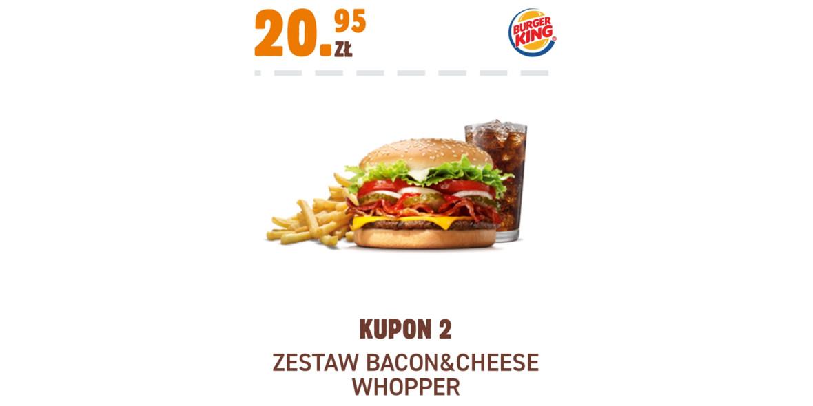 Burger King: 20,95 zł zestaw Bacon&Cheese Whopper 17.11.2020
