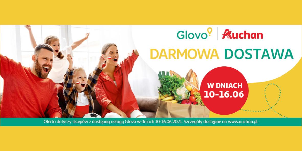 Auchan:  Darmowa Dostawa z Glovo 10.06.2021
