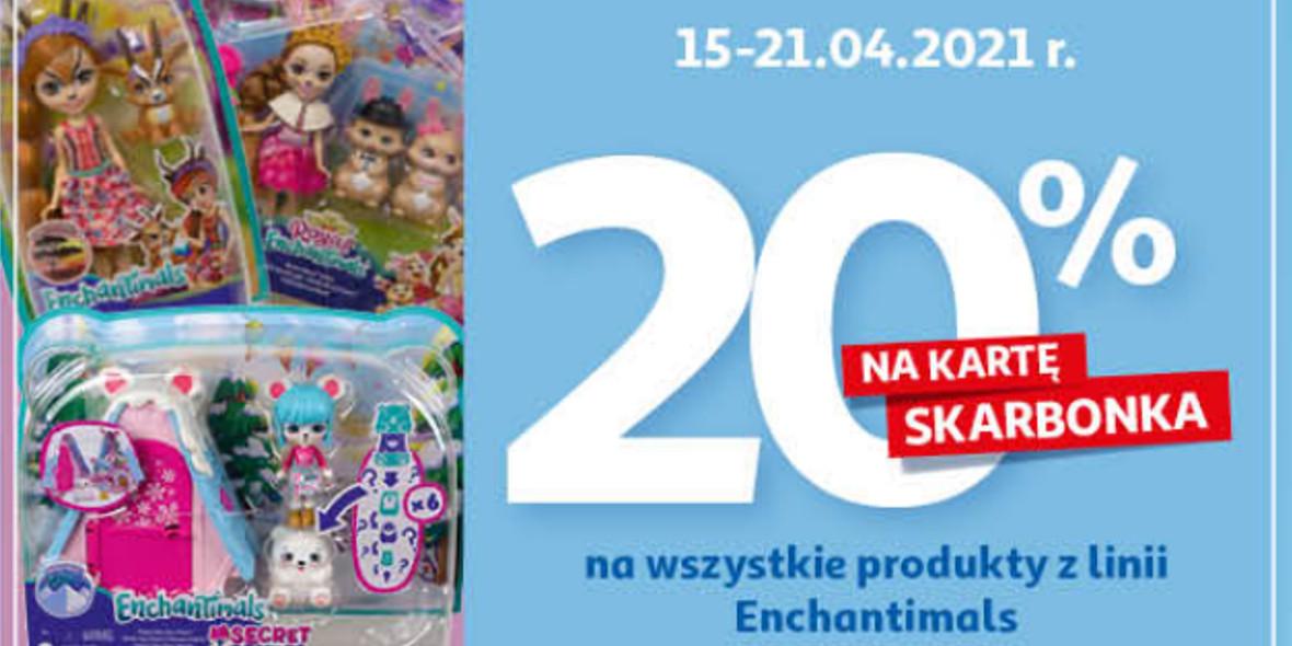 Auchan: 20% zwrotu na kartę Skarbonka na produkty Enchantimals 15.04.2021