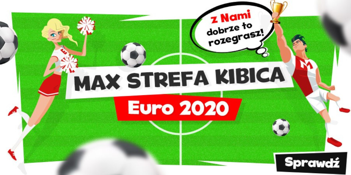 Max Elektro.pl:  Max Strefa Kibica 10.06.2021