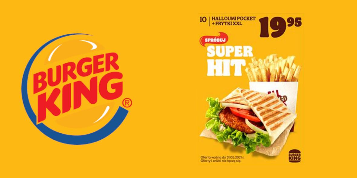 Burger King: 19,95 zł za Halloumi Pocket + Frytki XXL 23.04.2021