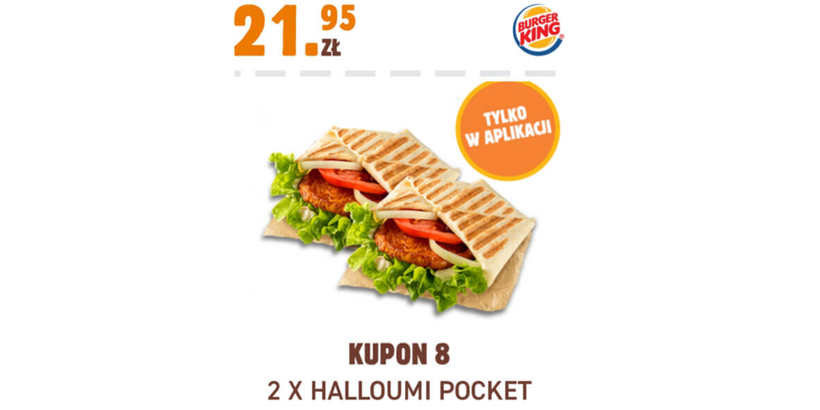 Burger King: 21,95 zł 2 x Halloumi Pocket 01.02.2021