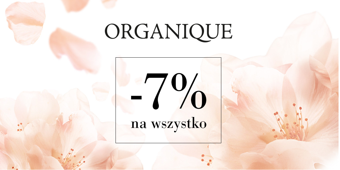 Organique: -7% na wszystko