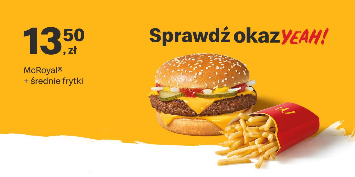 McDonald's: 13,50 zł McRoyal®  + średnie frytki 18.04.2021