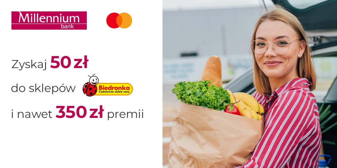 Bank Millennium S.A: Zyskaj 50 zł do sklepów Biedronka i nawet 350 zł premii 05.05.2021