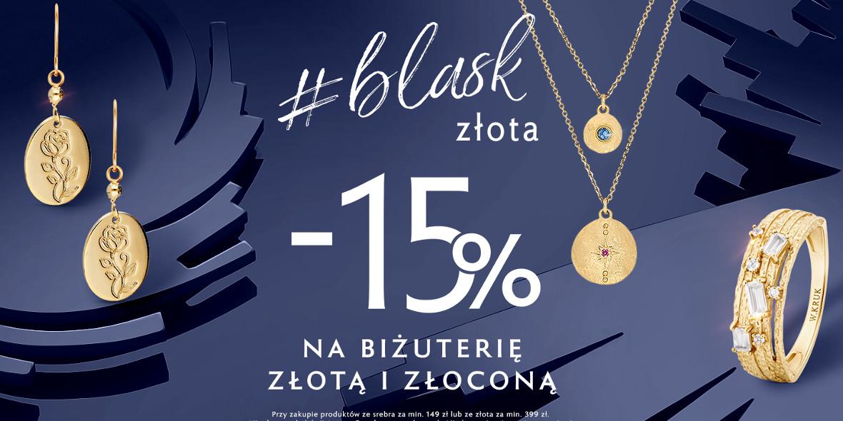 W. KRUK: -15% na biżuterię złotą i złoconą 01.01.0001