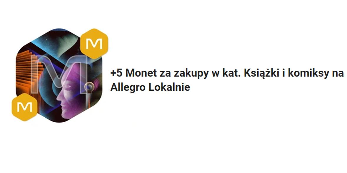 Allegro: +5 Monet za zakupy w kat. Książki i komiksy 15.10.2021